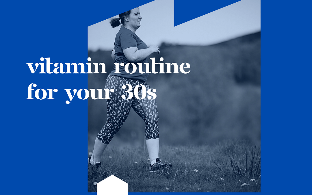 Vitamin Routine for your 30s